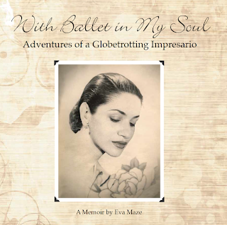 Promo Post:  With Ballet in My Soul – Adventures of a Globetrotting Impresario – A Memoir by Eva Maze