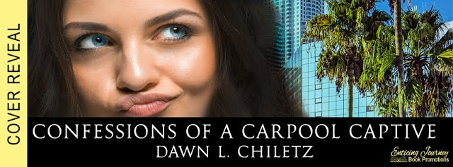 Cover Reveal:  Confessions of a Carpool Captive by Dawn L. Chiletz