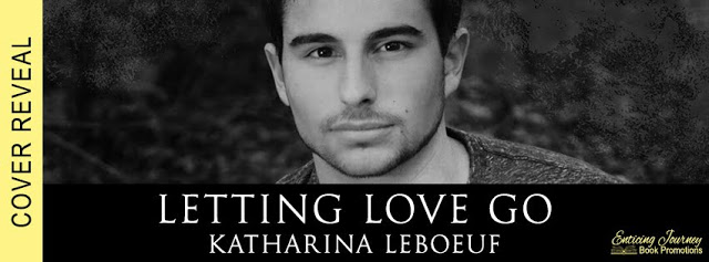 Cover Reveal and Giveaway:  Letting Love Go (Damaged Heart Series #1) by Katharina LeBoeuf
