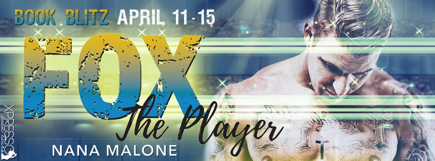 Book Blitz and Giveaway:  Fox (The Player #4) by Nana Malone