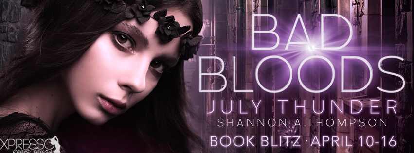 Book Blitz and Giveaway:  Bad Bloods – July Thunder by Shannon A. Thompson