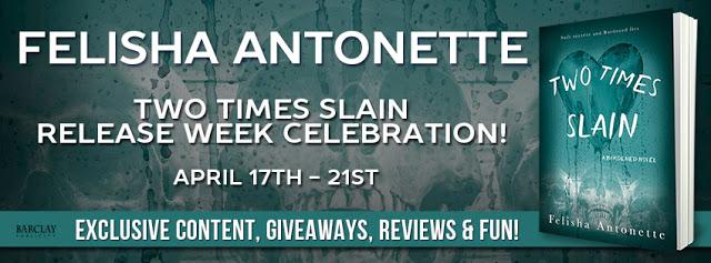 Release Celebration and Giveaway:  Two Times Slain (A Burdened Novel #3) by Felisha Antonette
