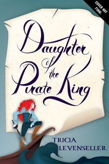 ARC Review:  Daughter of the Pirate King by Tricia Levenseller