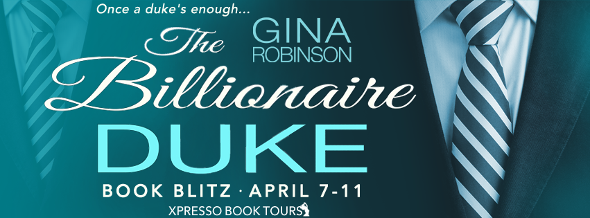 Book Blitz and Giveaway:  The Billionaire Duke by Gina Robinson