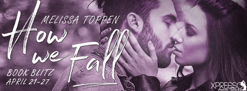 Book Blitz and Giveaway:  How We Fall by Melissa Toppen