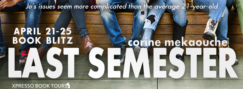 Book Blitz and Giveaway:  Last Semester by Corine Mekaouche