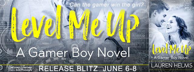 Release Blitz:  Level Me Up (A Gamer Boy Novel) by Lauren Helms