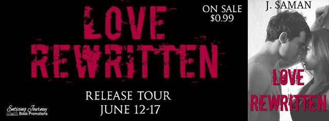 Release Tour with Giveaway:  Love Rewritten by J. Saman
