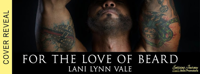 Cover Reveal with Giveaway:  For the Love of Beard (The Dixie Warden Rejects #7) by Lani Lynn Vale