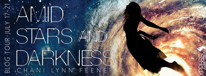 Blog Tour:  Excerpt with Giveaway –  Amid Stars and Darkness by Chani Lynn Feener