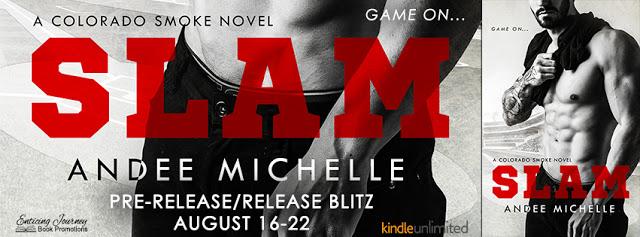 Release Blitz:  Slam (A Colorado Smoke Novel) by Andee Michelle
