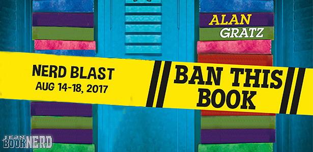 Nerd Blast with Giveaway:  Ban This Book by Alan Gratz