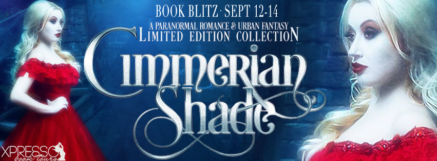 Book Blitz with Giveaway – Cimmerian Shade:  A Limited Edition Paranormal Romance and Urban Fantasy Collection
