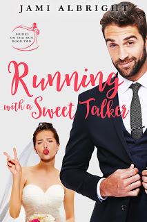 Promo Post:  Running With a Sweet Talker (Brides on the Run #2) by Jami Albright