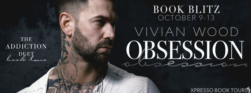 Book Blitz with Giveaway:  Obsession (Addicted to You #2) by Vivian Wood