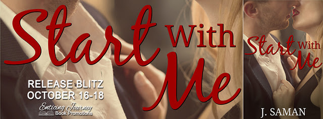 Release Blitz with Giveaway:  Start with Me (Start Again Series #3) by J. Saman