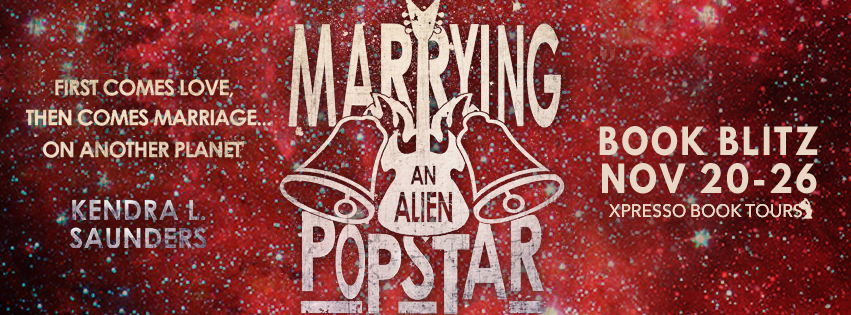 Book Blitz with Giveaway:  Marrying an Alien Pop Star (Alien Pop Star #3) by Kendra L. Saunders