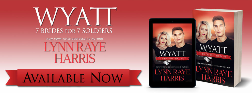 Release Launch:  Wyatt (7 Brides for 7 Soldiers Series) by Lynn Raye Harris