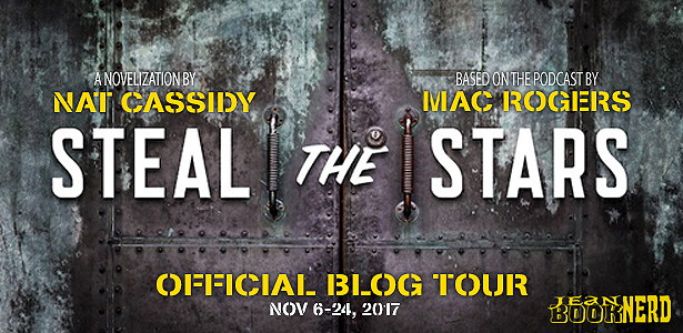 Blog Tour with Giveaway:  Steal the Stars by Nat Cassidy and Mac Rogers
