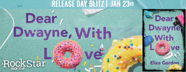 Release Day Blitz with Giveaway:  Dear Dwayne, With Love by Eliza Gordon