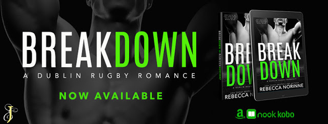 Release Day Promo with Giveaway:  Break Down (Dublin Rugby #4) by Rebecca Norrine