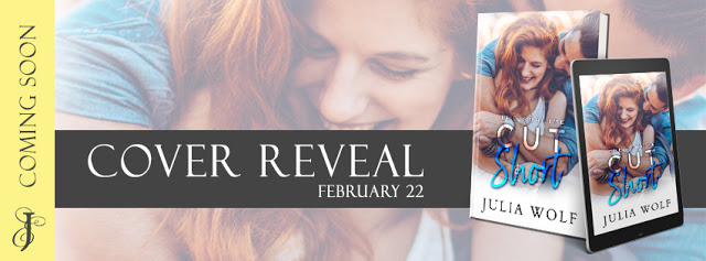 Cover Reveal with Giveaway:  Cut Short by Julia Wolf