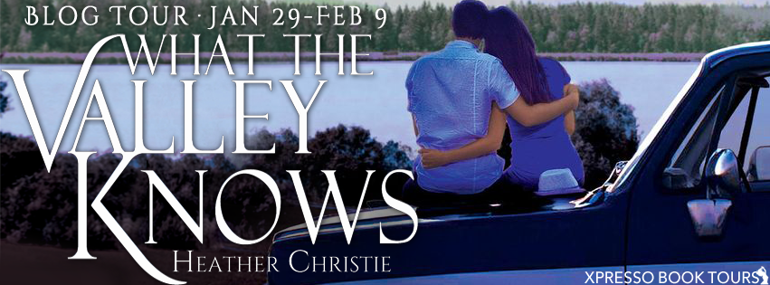 Blog Tour with Giveaway:  What the Valley Knows by Heather Christie