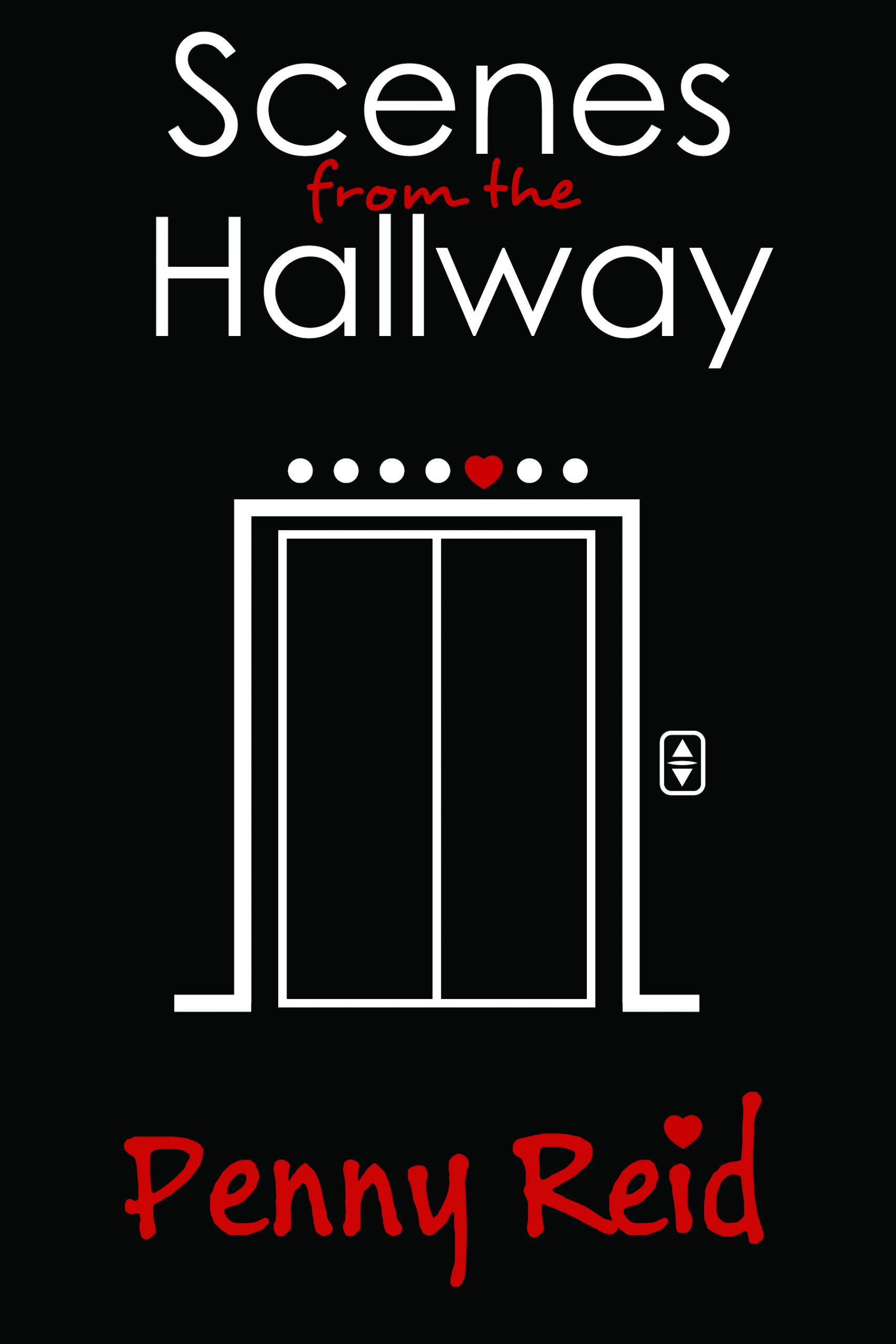 Special Valentine's Day Gift from Penny Reid:  Scenes from the Hallway (Knitting in the City #6.5)