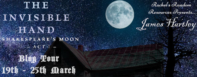 Blog Tour with Author Interview and Giveaway:  The Invisible Hand (Shakespeare's Moon #1) by James Hartley