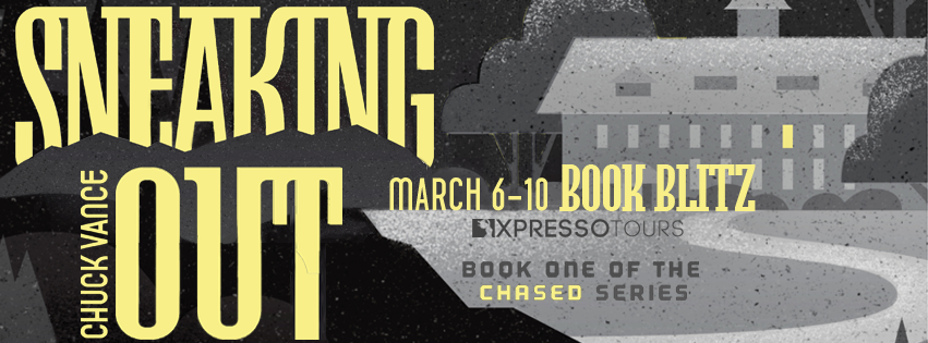 Blog Tour with Author Interview and Giveaway:  Sneaking Out (Chased #1) by Chuck Vance