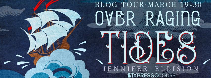 Blog Tour with Giveaway:  Over Raging Tides by Jennifer Ellision