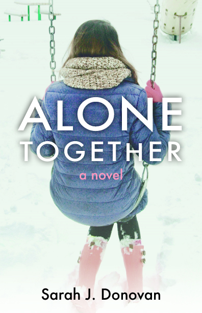 Cover Reveal:  Alone Together by Sarah J. Donovan