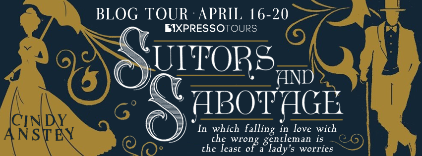 Blog Tour Author Interview with Giveaway:  Suitors and Sabotage by Cindy Anstey