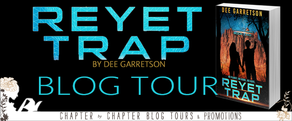 Blog Tour with Giveaway:  Reyet Trap (Torch World #2) by Dee Garretson @chapterxchapter @DeeGarretson @Month9Books