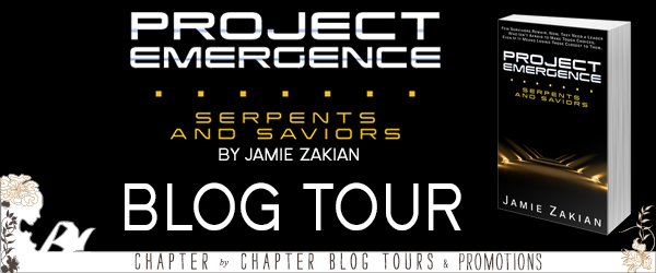 Blog Tour Guest Post with Giveaway:  Serpents and Saviors (Project Emergence #2) by Jamie Zakian @chapterxchapter @demoness333 @Month9Books
