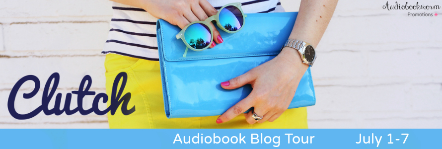 Audiobook Blog Tour Review with Giveaway:  Clutch by Lisa Becker