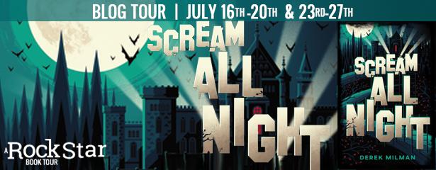 Blog Tour Author Interview with Giveaway:  Scream All Night by Derek Milman