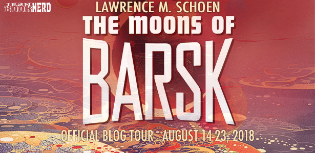 Blog Tour Excerpt with Giveaway:  The Moons of Barsk by Lawrence M. Schoen