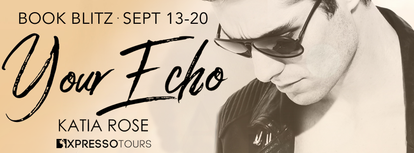 Book Blitz with Giveaway:  Your Echo (Sherbrooke Station #2) by Katia Rose