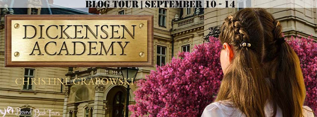 Blog Tour with Author Interview and Giveaway:  Dickensen Academy by Christine Grabowski