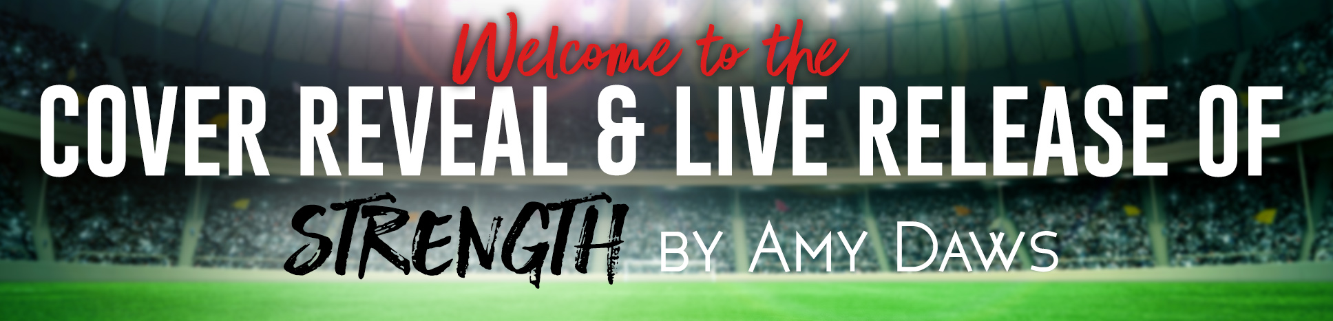 Cover Reveal and Live Release of Strength by Amy Daws with Review