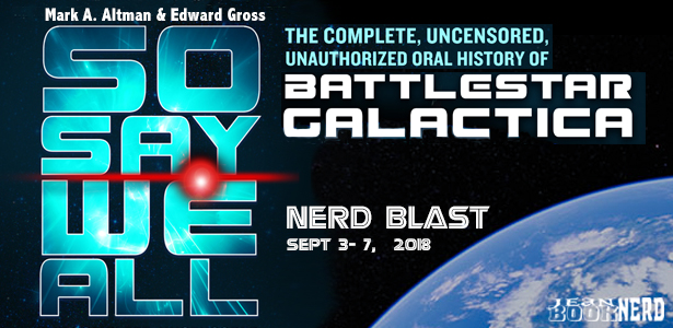Nerd Blast with Giveaway- So Say We All:  The Complete, Uncensored, Unauthorized Oral History of Battlestar Galactica by Mark A. Altman and Edward Gross
