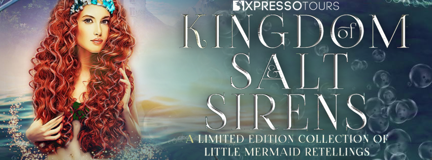Cover Reveal:  Kingdom of Salt and Sirens – A Limited Edition Collection of Little Mermaid Retellings