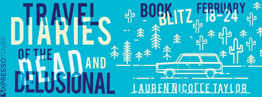 Book Blitz with Giveweay:  Travel Diaries of the Dead and Delusional by Lauren Nicolle Taylor