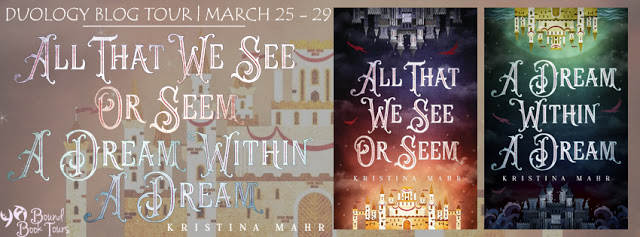 Blog Tour Author Interview with Giveaway:  All That We See Or Seem and A Dream Within a Dream by Kristina Bahr