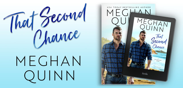 Blog Tour Review with Author Interview and Giveaway:  That Second Chance by Meghan Quinn