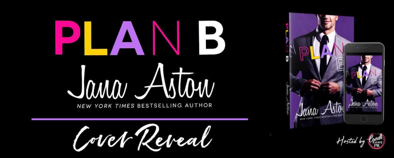 Cover Reveal:  Plan B by Jana Aston