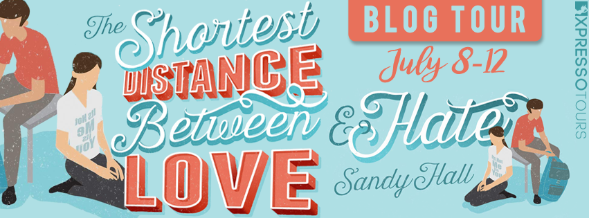 Blog Tour Review with Giveaway:  The Shortest Distance Between Love and Hate by Sandy Hall