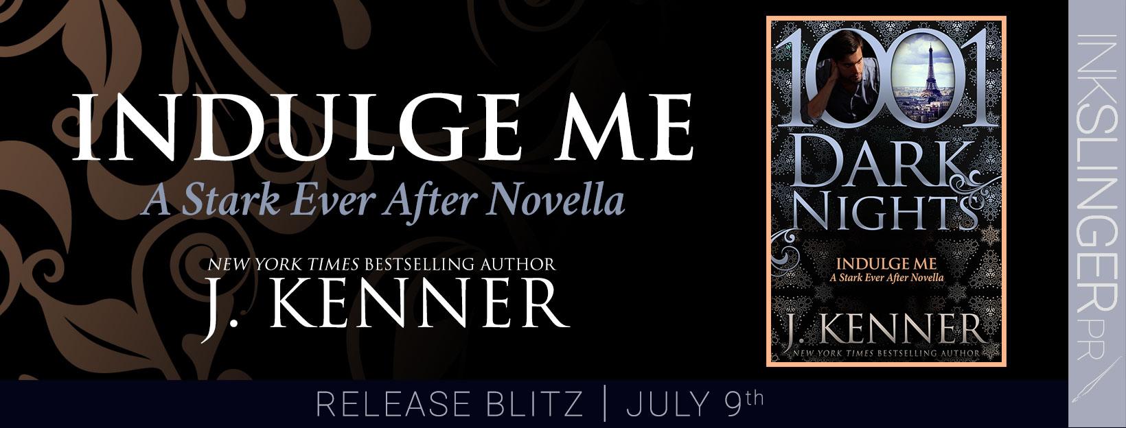 Release Blitz:  Indulge Me (Stark Saga #6.1) by J. Kenner