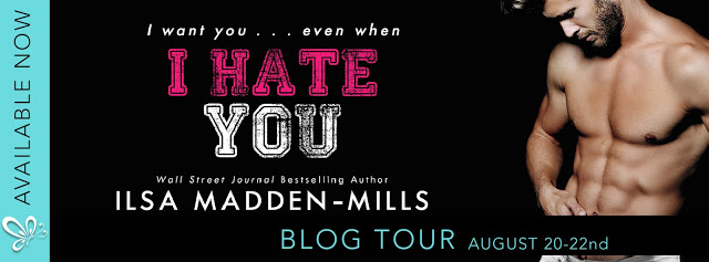 Blog Tour Review:  I Hate You (The Hook Up #3) by Ilsa Madden-Mills